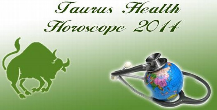 2014 Taurus Health Horoscope