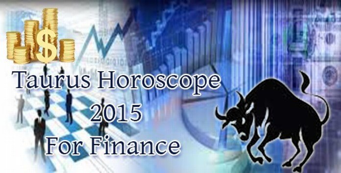 Taurus Finance Horoscope 2015