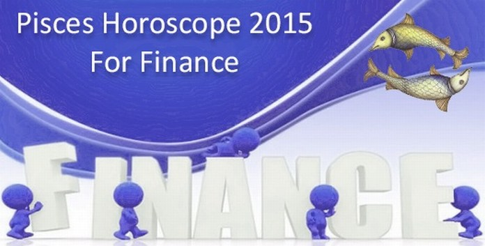 2015 pisces financial horoscope