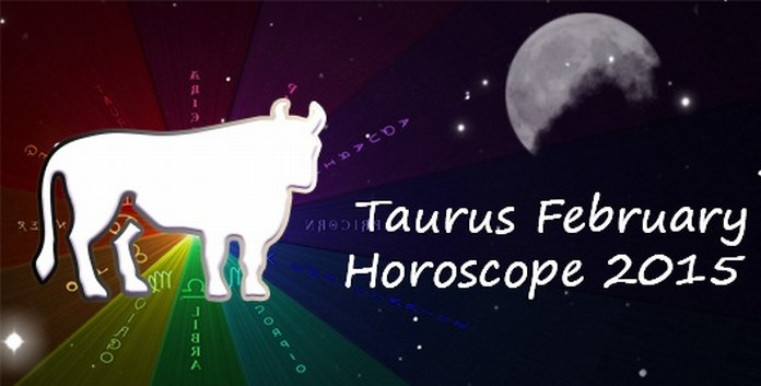 February 2015 horoscope for Taurus