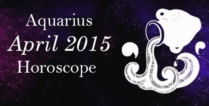 April 2015 Aquarius Monthly Horoscope