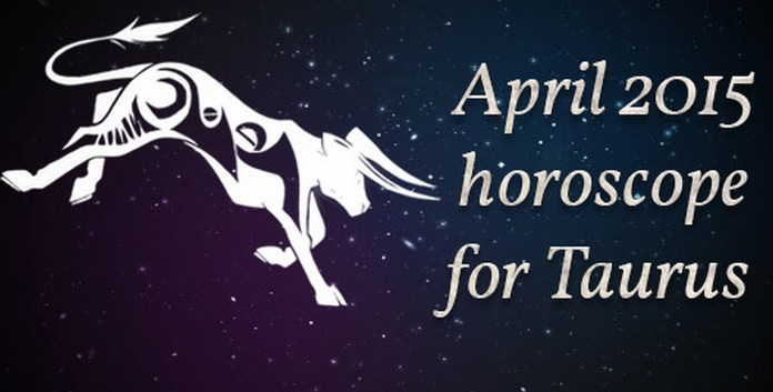 April 2015 Horoscope for Taurus