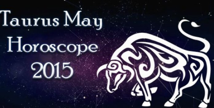 May 2015 Taurus Monthly Horoscope