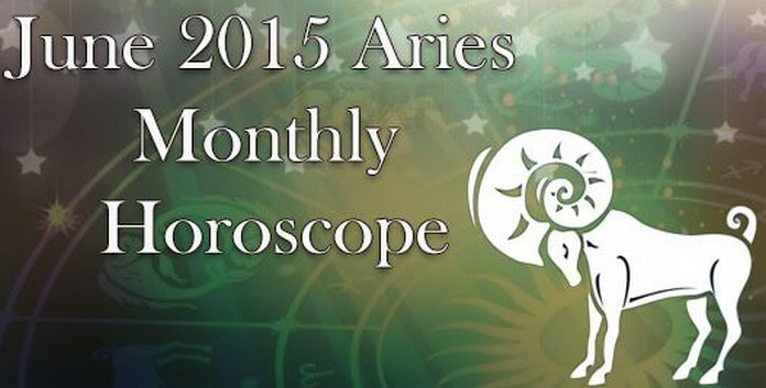 June 2015 Aries Monthly Horoscope