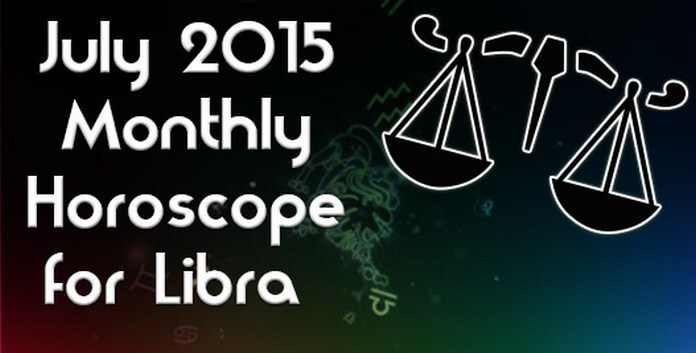 Libra July 2015 Monthly Horoscope