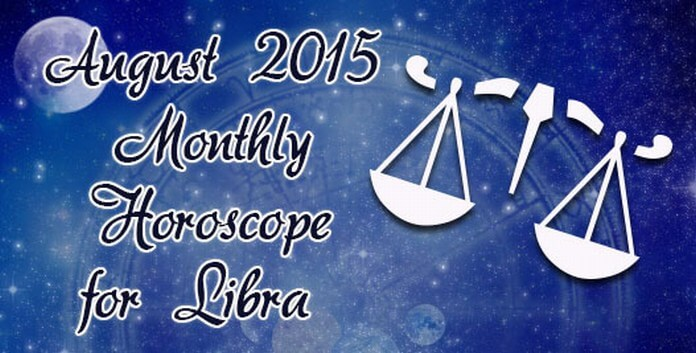 Libra Monthly Horoscope August 2015