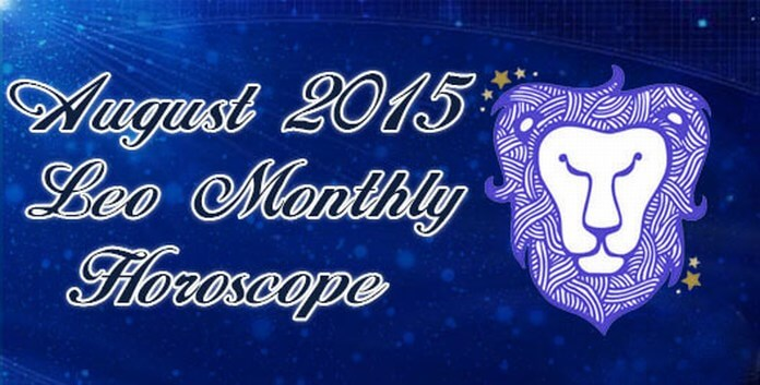 Leo Monthly Horoscope August 2015