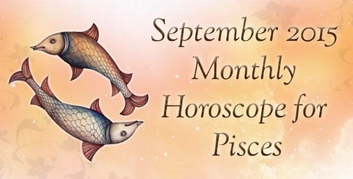 September 2015 Monthly Pisces Horoscope
