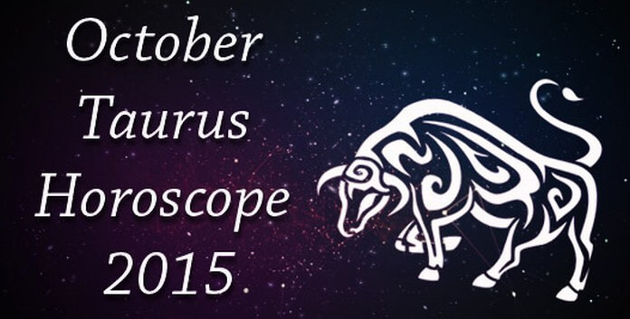 Taurus October 2015 Monthly Horoscope