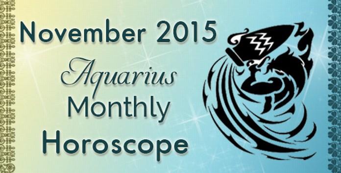 Aquarius November 2015 Monthly Horoscope