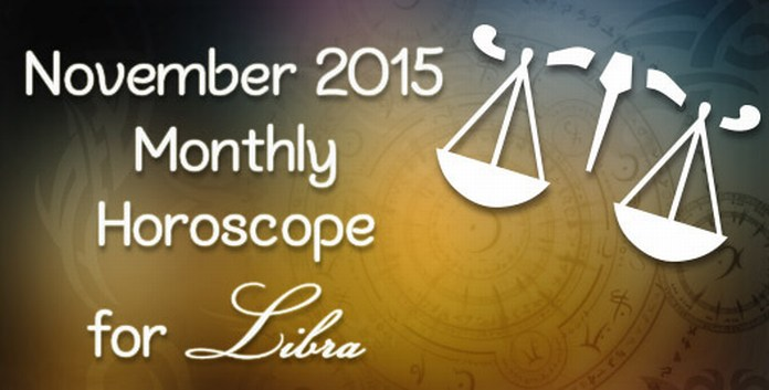 Libra November 2015 Horoscope