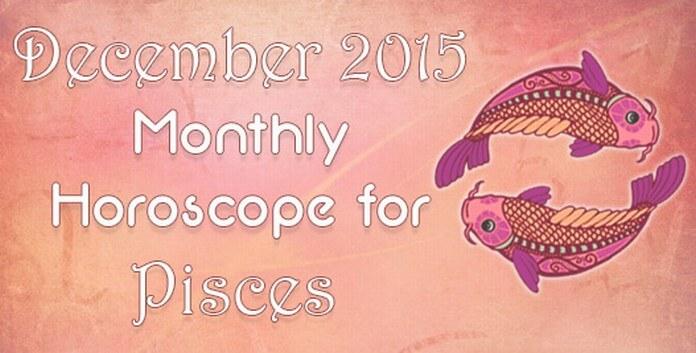 Pisces December Monthly Horoscope 2015