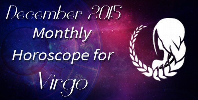 Virgo December Monthly Horoscope 2015