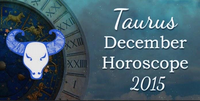 Taurus December Monthly Horoscope 2015
