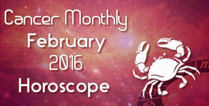 Cancer February 2016 Horoscope