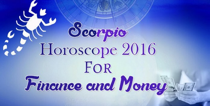 Finance and Money Scorpio Horoscope 2016