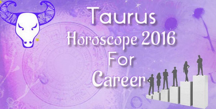 Taurus Career Horoscope 2016