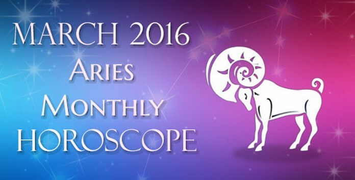 Aries March 2016 Horoscope