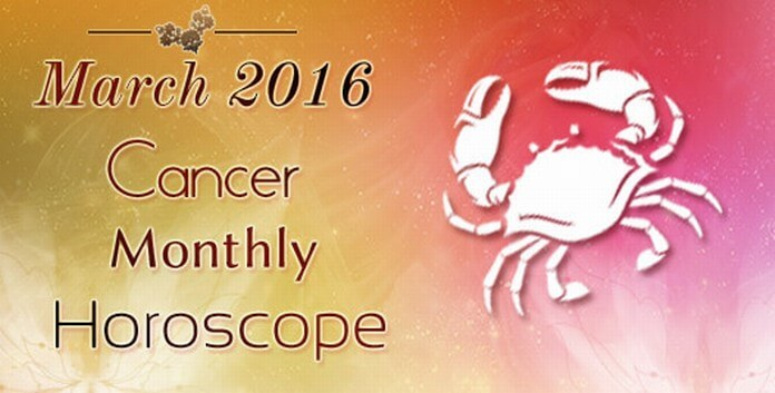Cancer March 2016 Monthly Horoscope