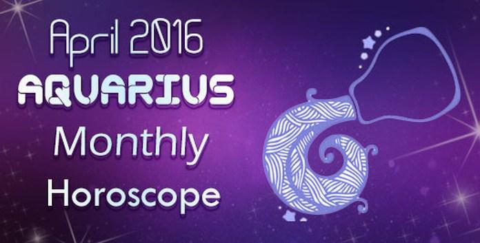 April 2016 Aquarius Horoscope