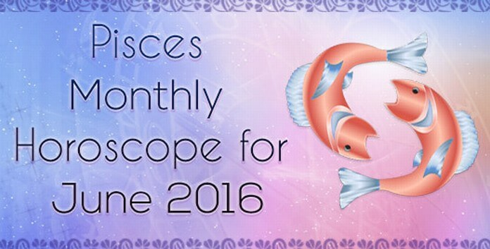 Pisces June Monthly Horoscope 2016