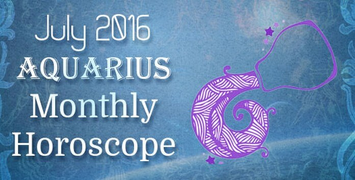 Aquarius July Horoscope 2016