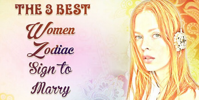 Best Women Zodiac Sign To Marry