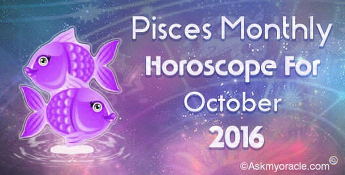 Pisces October 2016 Horoscope