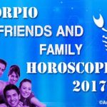 Scorpio Friends and Family Horoscope 2017