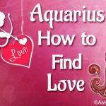 Aquarius How to Find Love