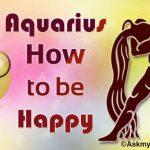 Aquarius How to be Happy