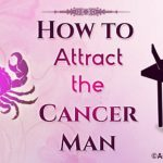 How to Attract the Cancer Man