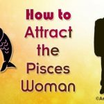 Attract the Pisces Woman