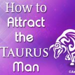 How to Attract the Taurus Woman