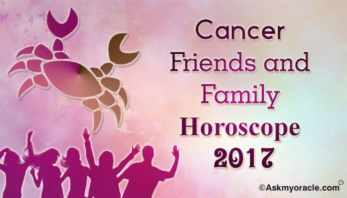 Cancer Friends and Family Horoscope 2017