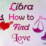 Libra How to Find Love