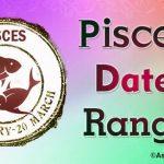 Pisces Date Range