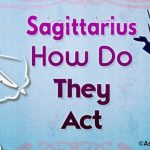 Sagittarius How do They Act