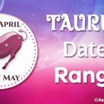 Taurus Date Range