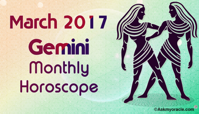 Gemini Monthly Horoscope March 2017