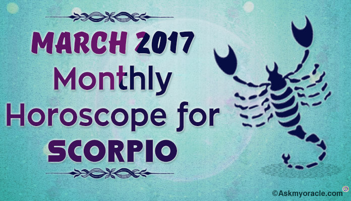 Scorpio Monthly Horoscope March 2017