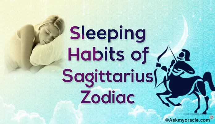 Sleeping Habits Sagittarius Zodiac