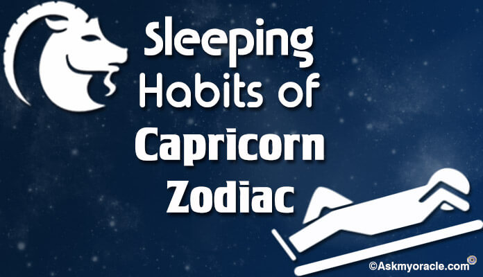 sleeping habits and patterns of capricorn zodiac ask my oracle