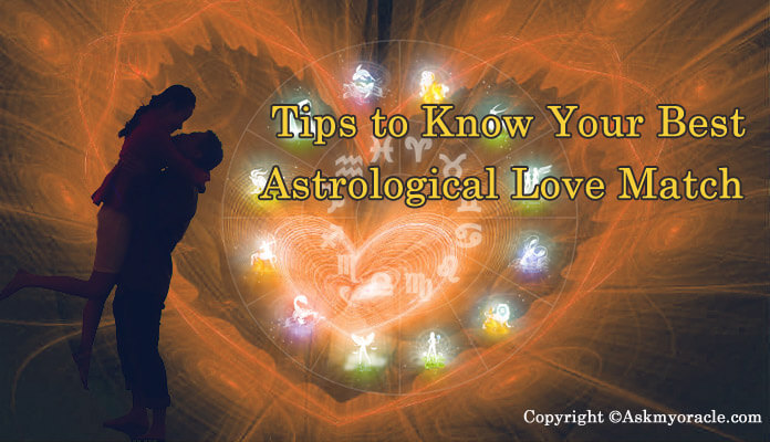 Working Out Your Best Astrological Love Match Tips