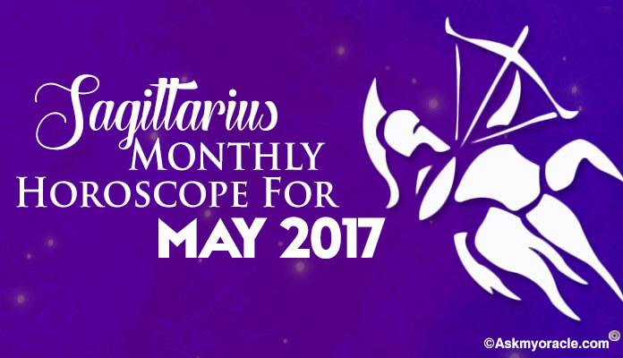Sagittarius Monthly Horoscope May 2017