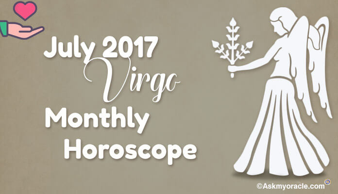 Virgo July 2017 Monthly Horoscope