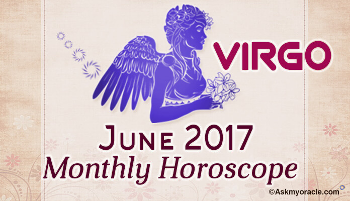 June 2017 Virgo Monthly Horoscope