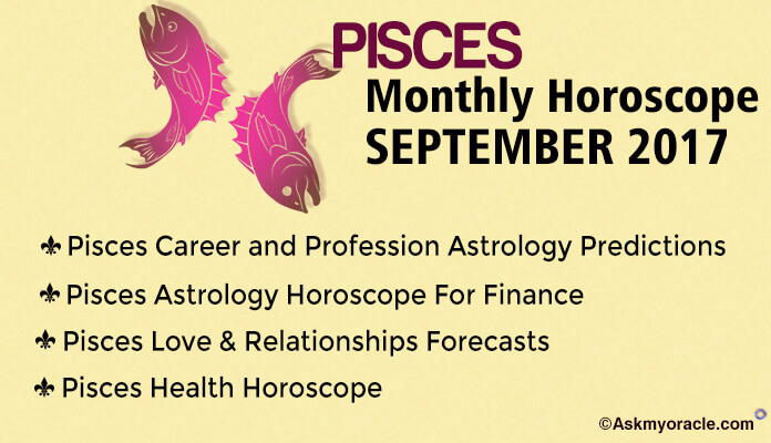 Pisces Monthly Astrology Horoscope September 2017