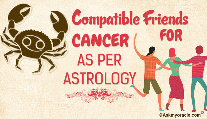 Compatible Friends for Cancer As Per Astrology, friendship compatibility