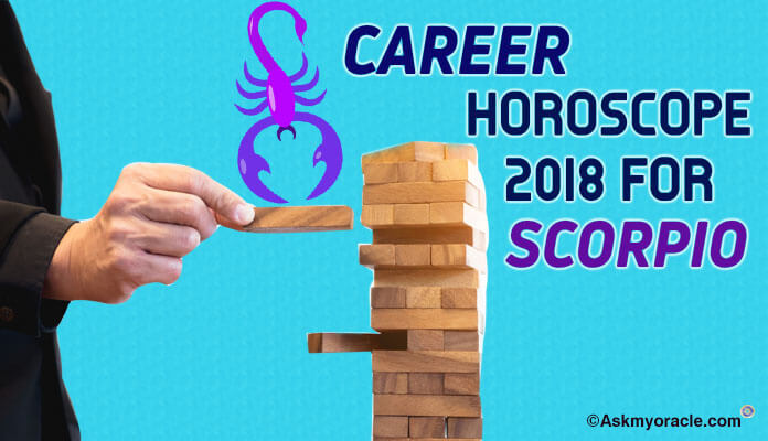 Scorpio Career Horoscope 2018, Predictions For Zodiac Sign Scorpio